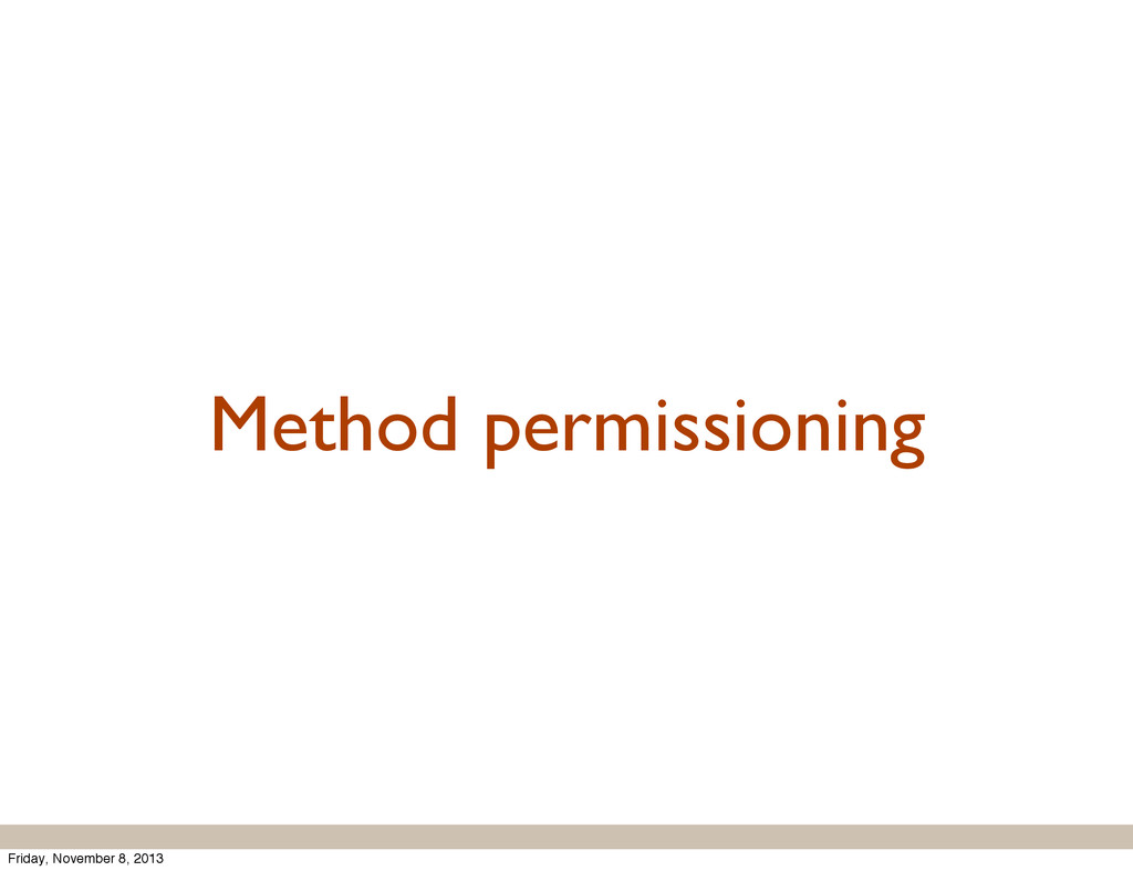 Method permissioning Friday, November 8, 2013