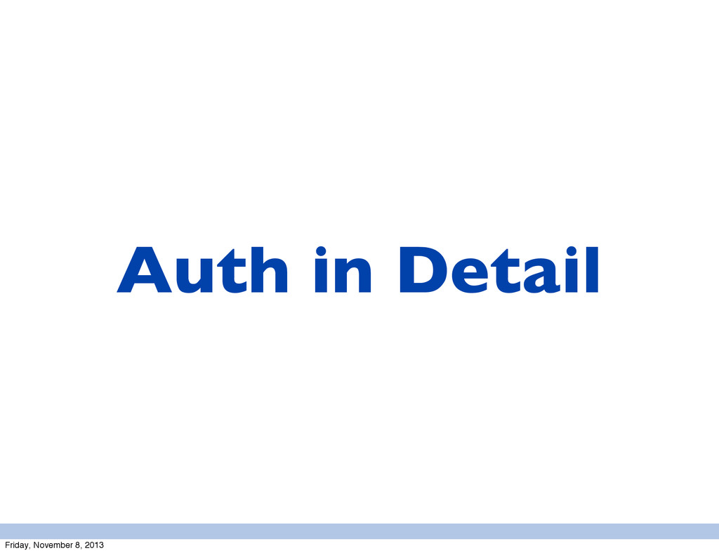 Auth in Detail Friday, November 8, 2013