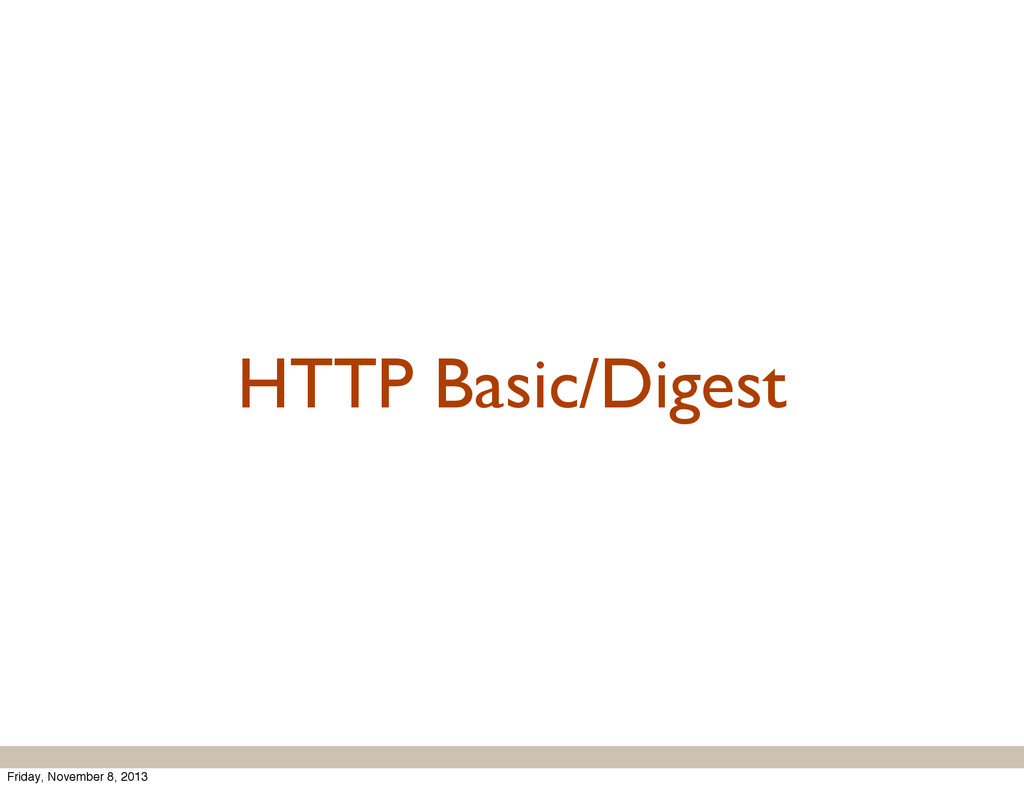 HTTP Basic/Digest Friday, November 8, 2013