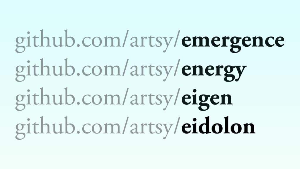 github.com/artsy/emergence github.com/artsy/ene...