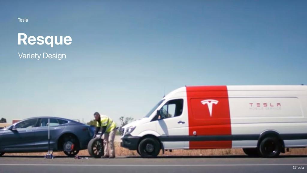 Tesla Resque ©Tesla Variety Design