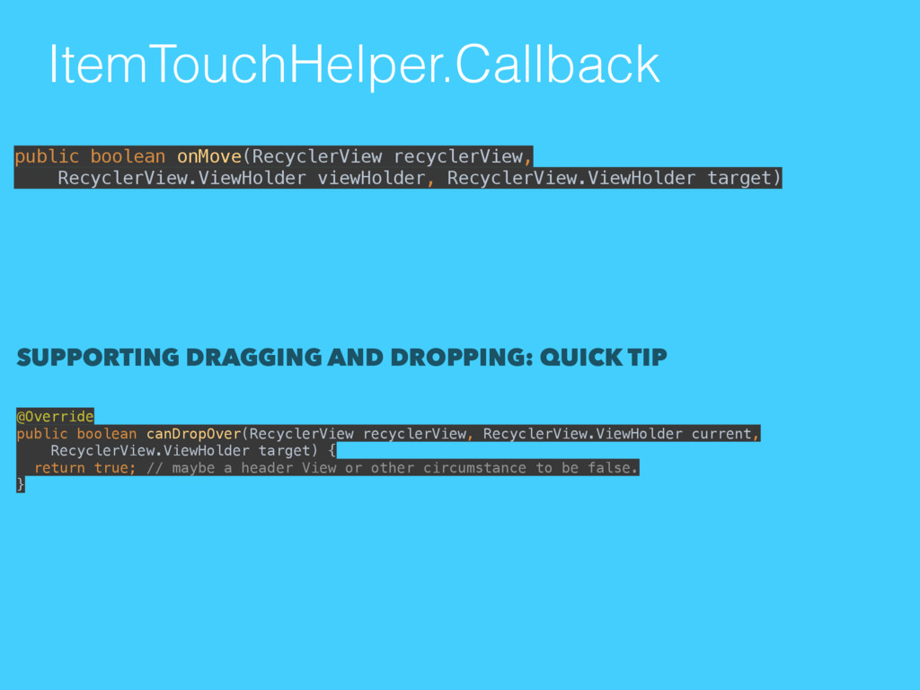 ItemTouchHelper.Callback SUPPORTING DRAGGING AN...