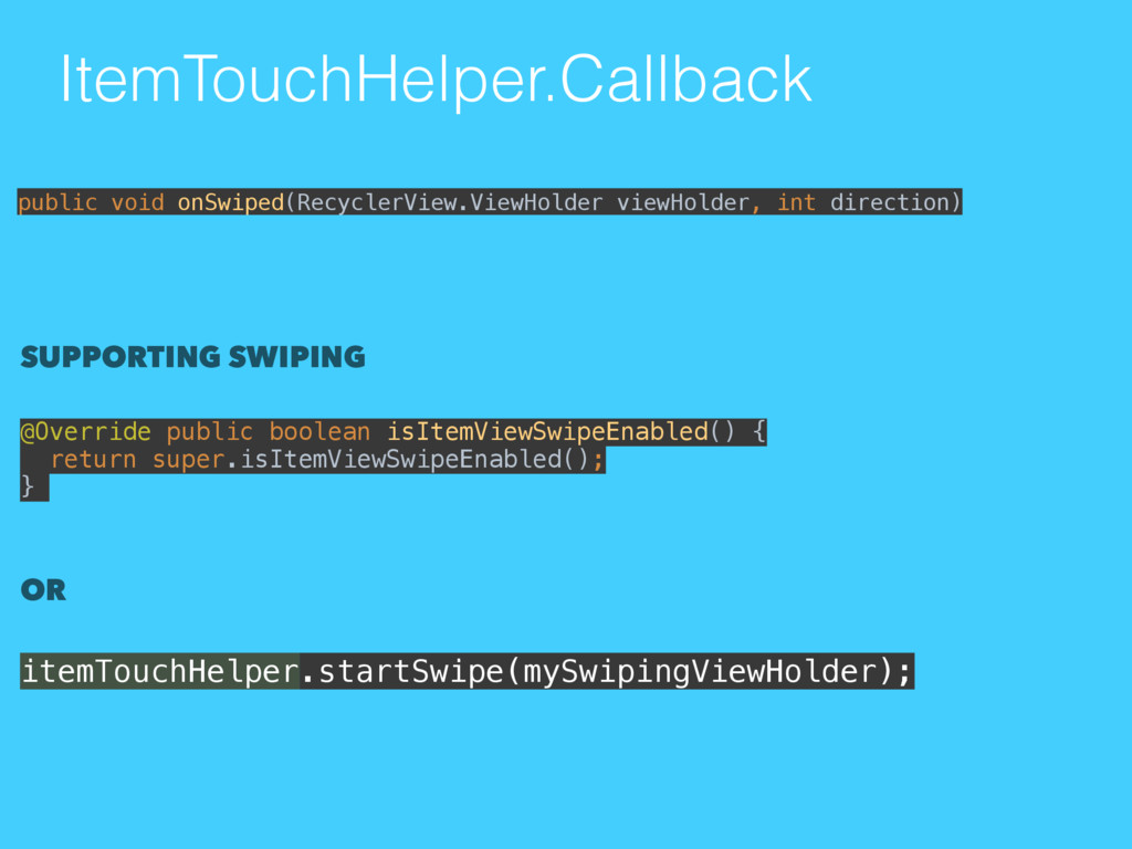 ItemTouchHelper.Callback SUPPORTING SWIPING @Ov...