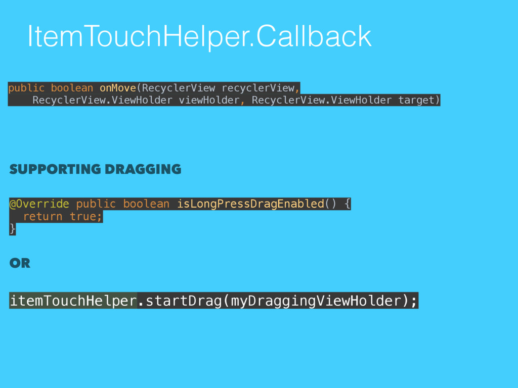 ItemTouchHelper.Callback SUPPORTING DRAGGING @O...