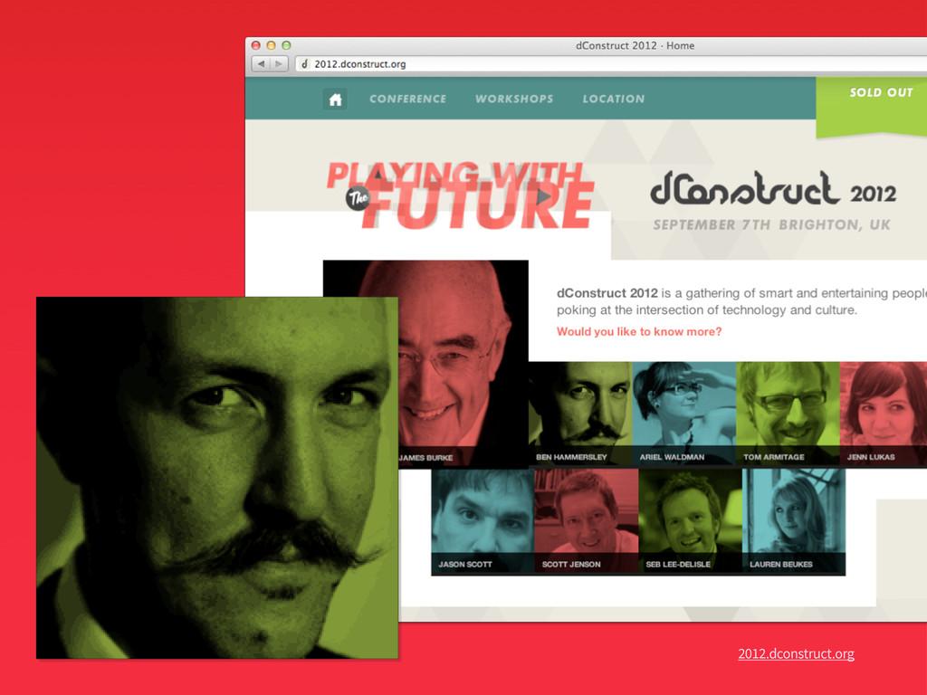 2012.dconstruct.org