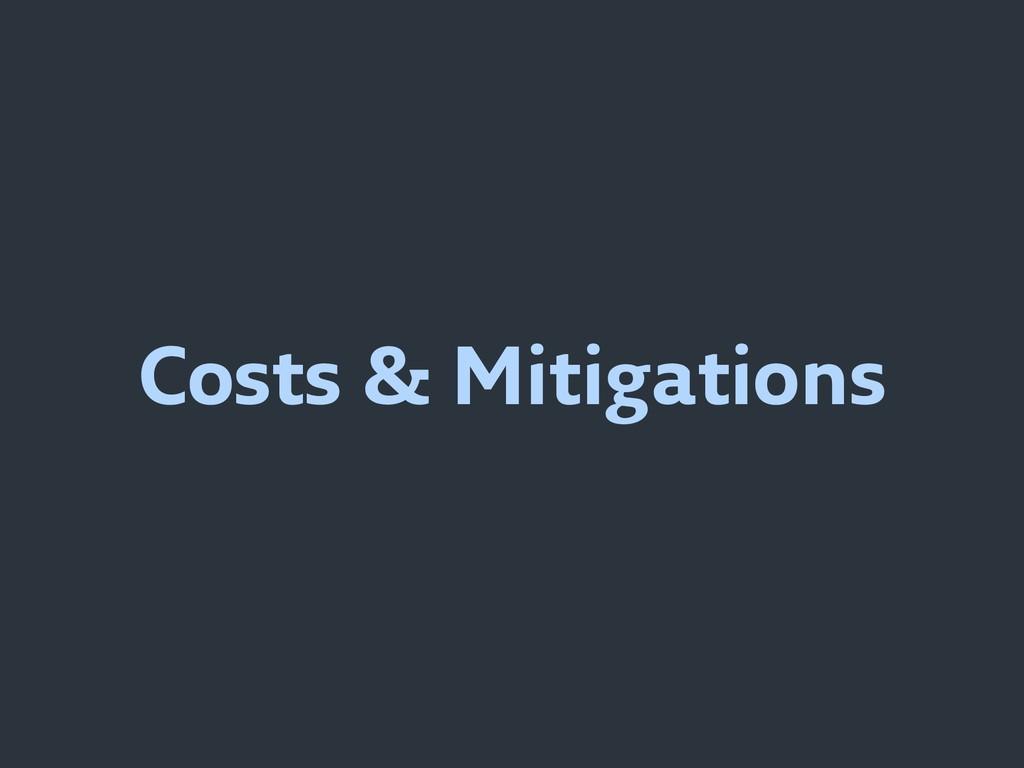 Costs & Mitigations