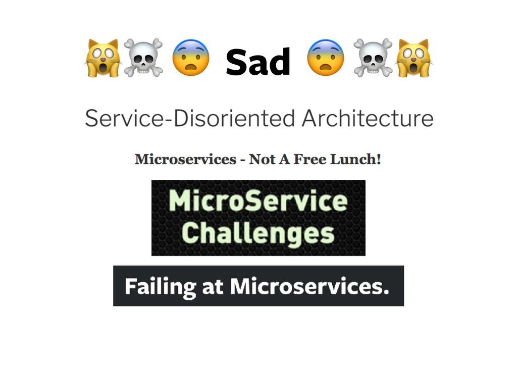 ☠  Sad  ☠