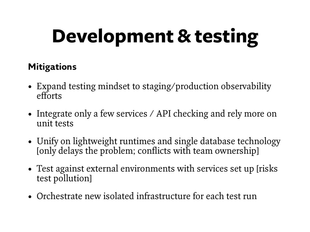 Mitigations • Expand testing mindset to staging...
