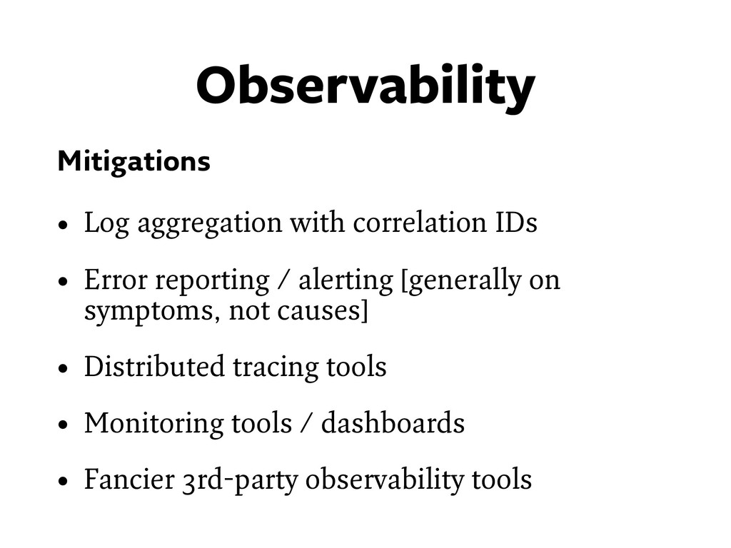 Observability Mitigations • Log aggregation wit...