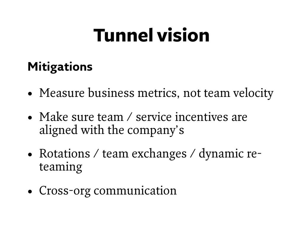 Mitigations • Measure business metrics, not tea...