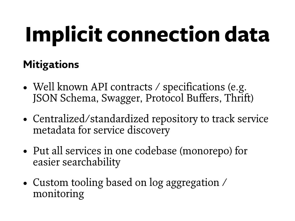 Mitigations • Well known API contracts / specif...