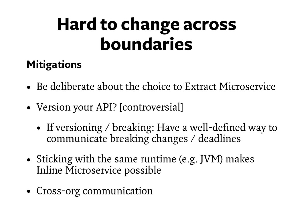 Mitigations • Be deliberate about the choice to...