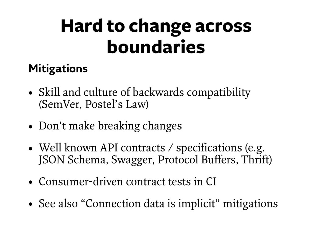 Mitigations • Skill and culture of backwards co...