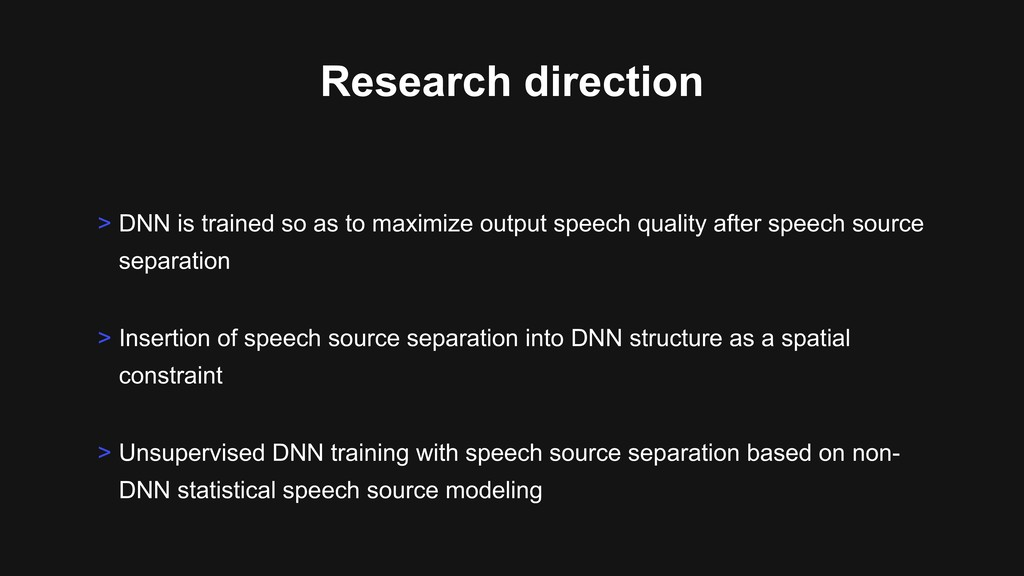 Research direction > Insertion of speech source...