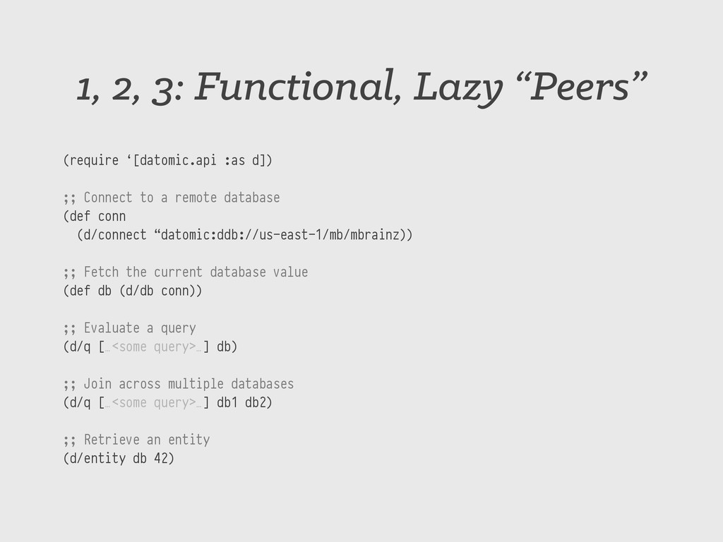 """1, 2, 3: Functional, Lazy """"Peers"""" (require '[da..."""