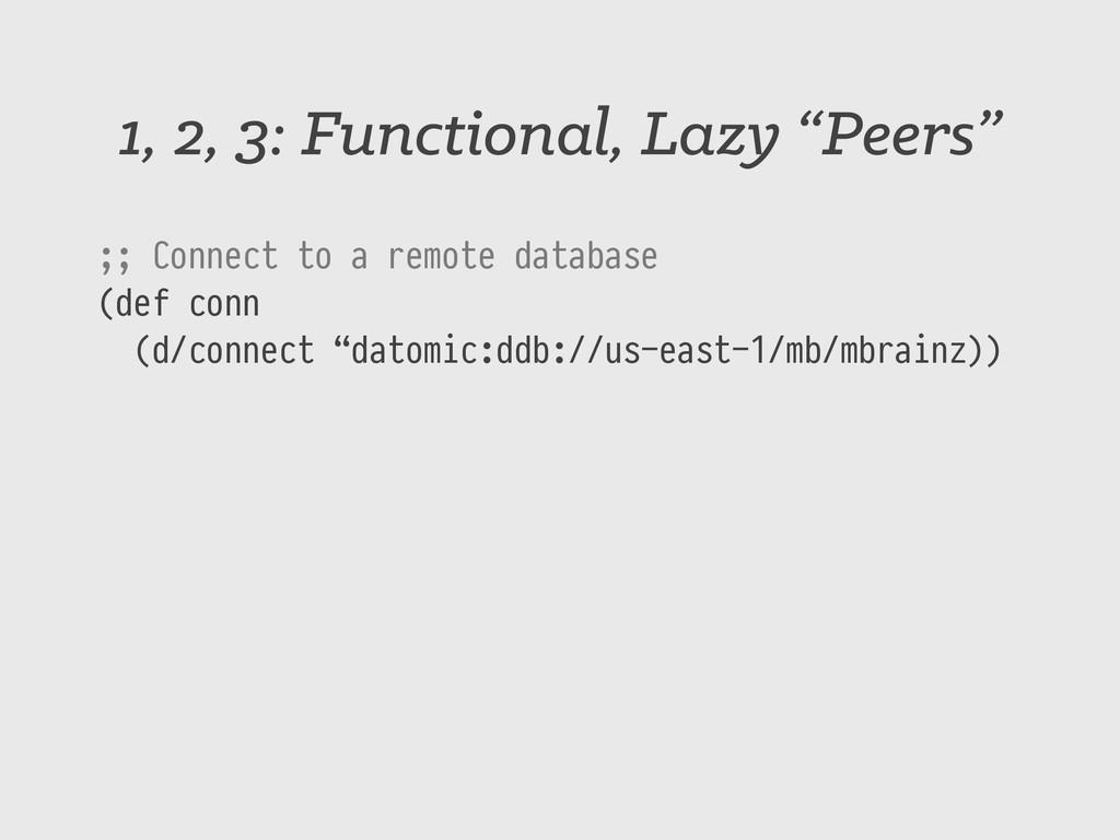 """1, 2, 3: Functional, Lazy """"Peers"""" ;; Connect to..."""