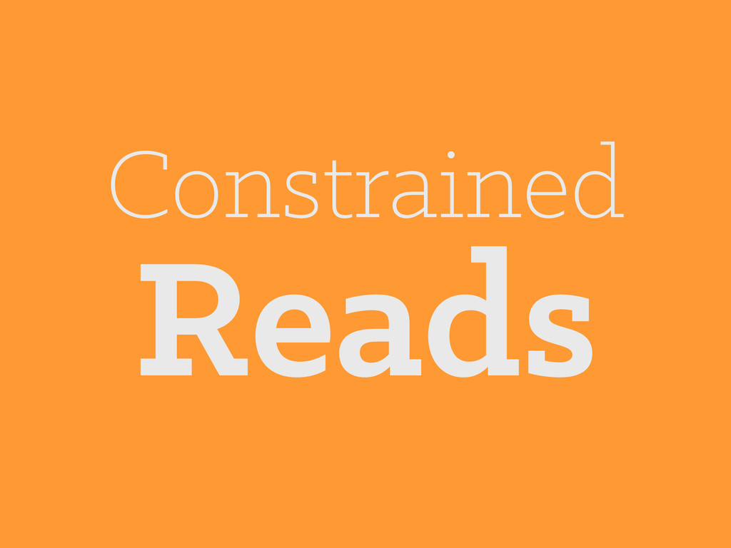 Constrained Reads