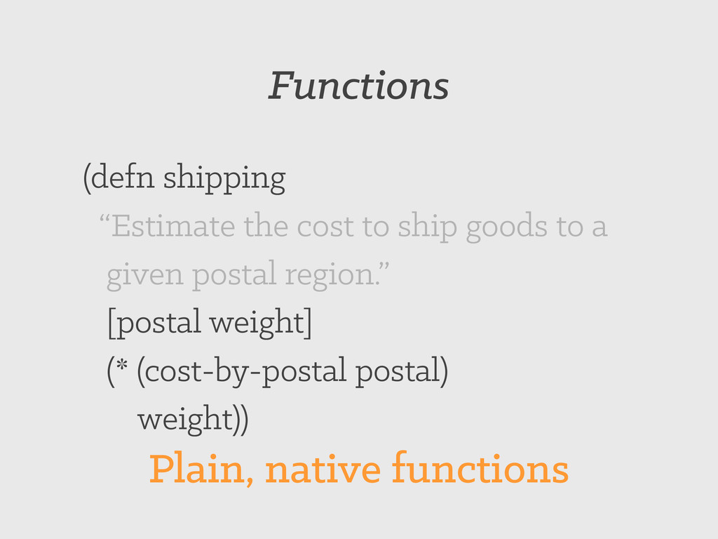 """Functions (defn shipping """"Estimate the cost to ..."""