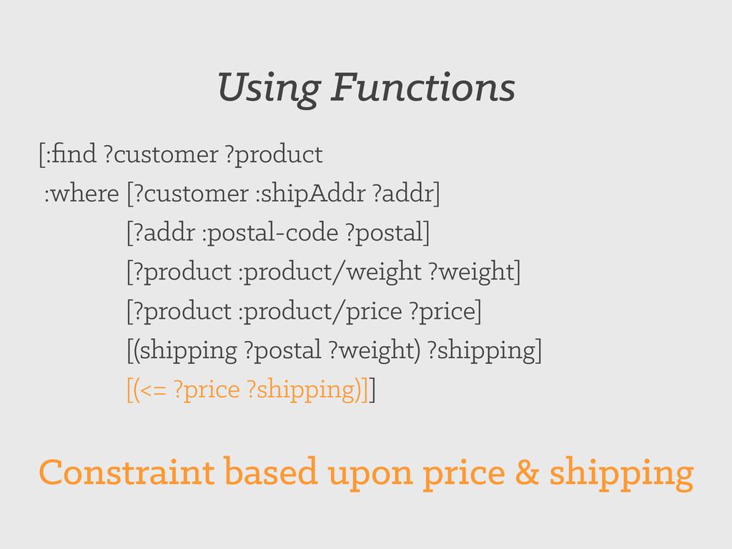 [:find ?customer ?product :where [?customer :shi...