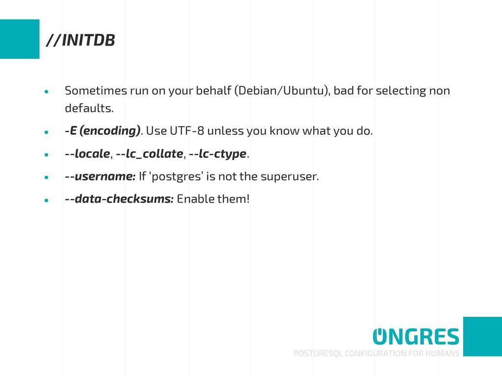 • Sometimes run on your behalf (Debian/Ubuntu),...