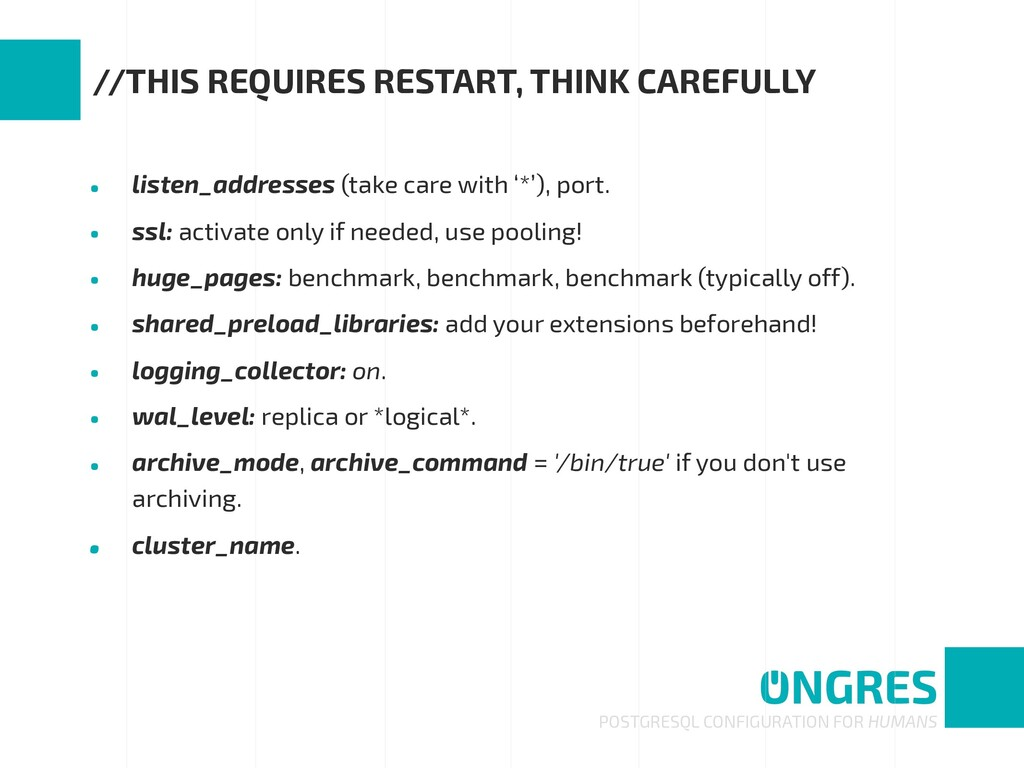 • listen_addresses (take care with '*'), port. ...