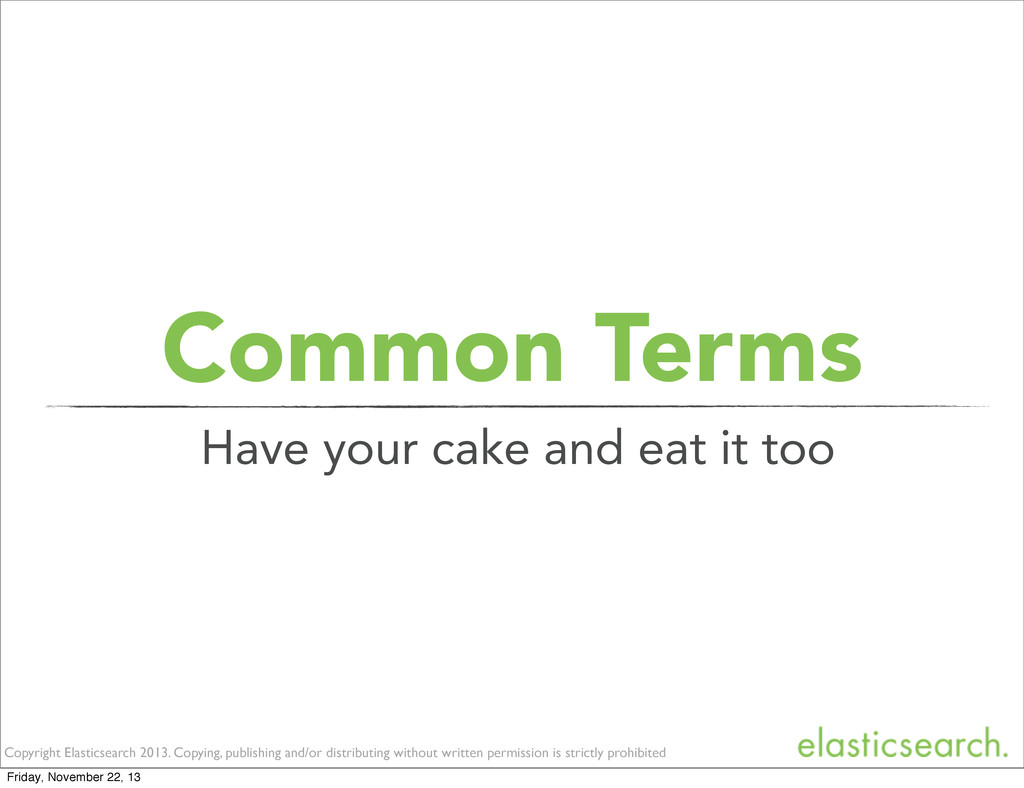 Common Terms Copyright Elasticsearch 2013. Copy...