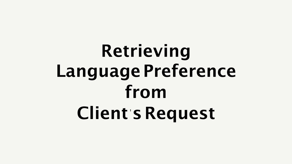Retrieving Language Preference from Client's Re...