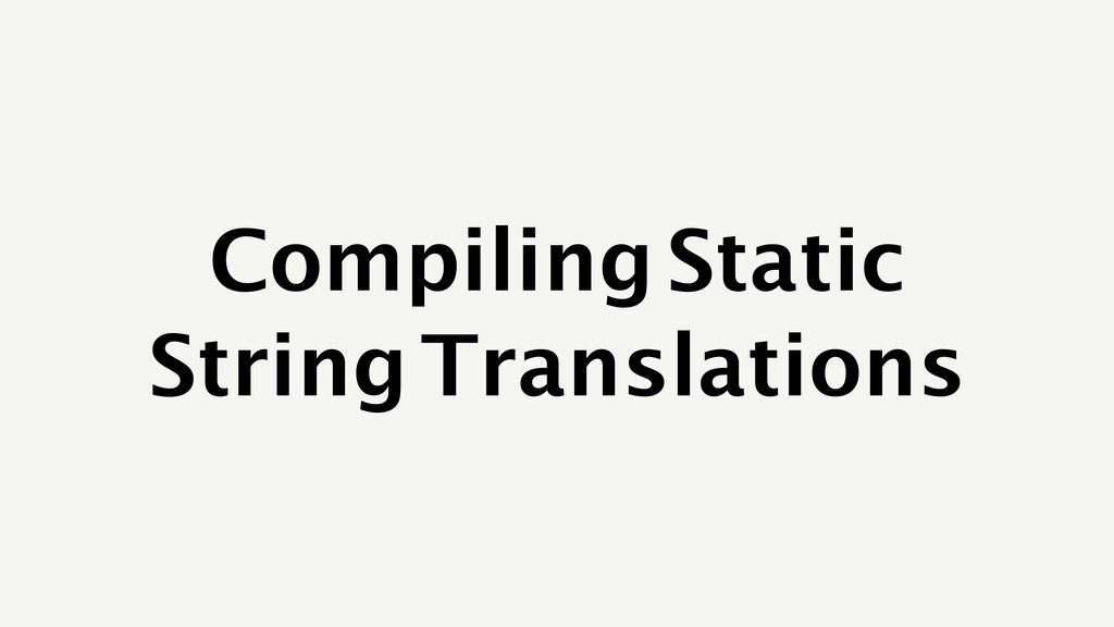 Compiling Static String Translations