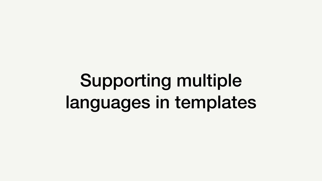 Supporting multiple languages in templates