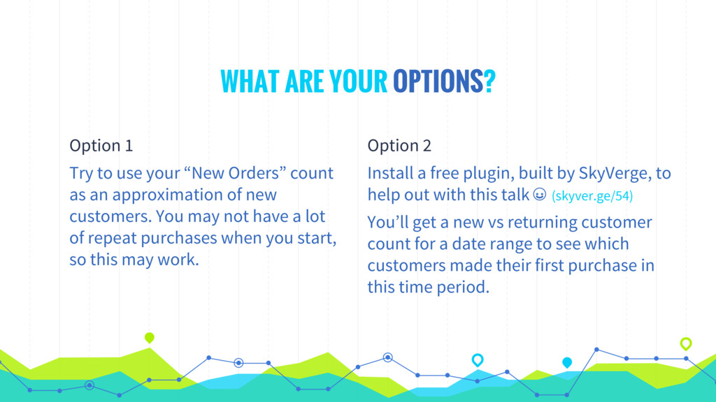 WHAT ARE YOUR OPTIONS? Option 1 Try to use your...