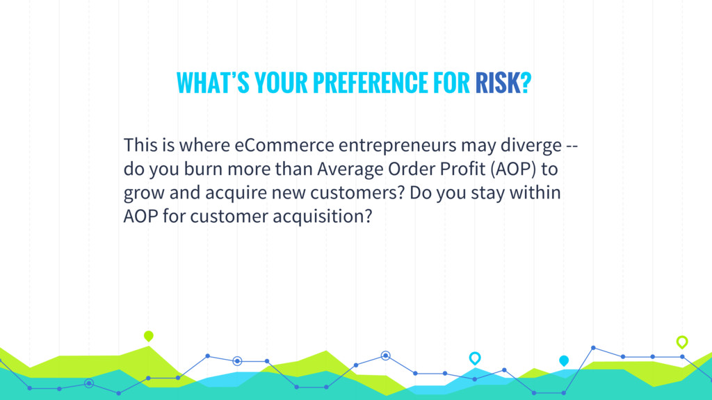 WHAT'S YOUR PREFERENCE FOR RISK? This is where ...