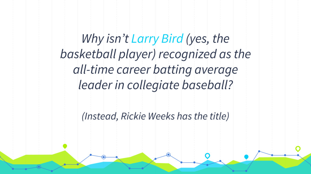 Why isn't Larry Bird (yes, the basketball playe...