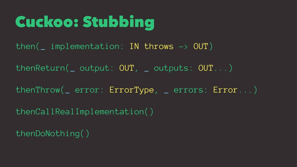 Cuckoo: Stubbing then(_ implementation: IN thro...