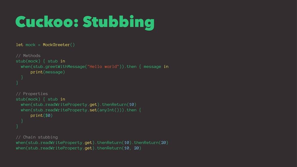 Cuckoo: Stubbing let mock = MockGreeter() // Me...