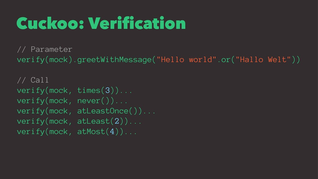 Cuckoo: Verification // Parameter verify(mock).g...