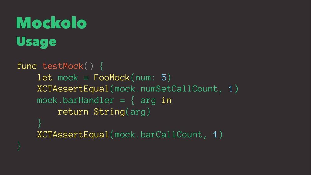 Mockolo Usage func testMock() { let mock = FooM...