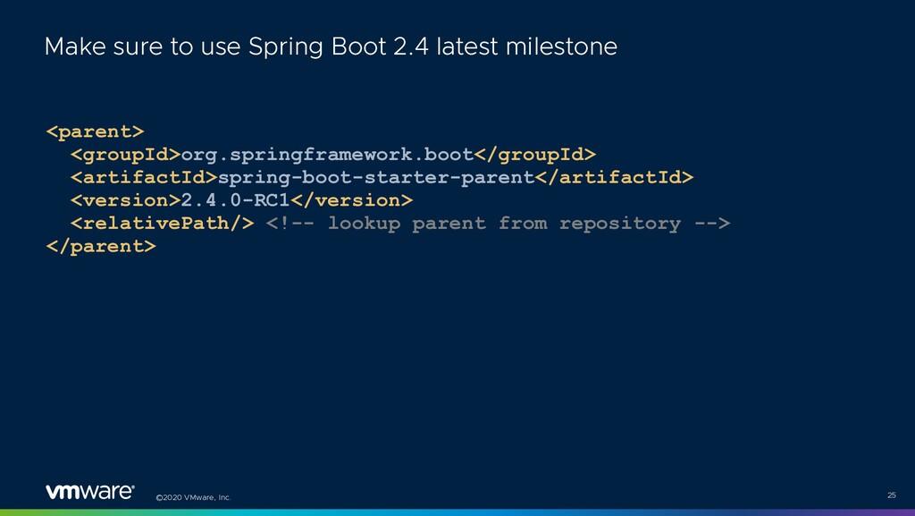 ©2020 VMware, Inc. <parent> <groupId>org.spring...