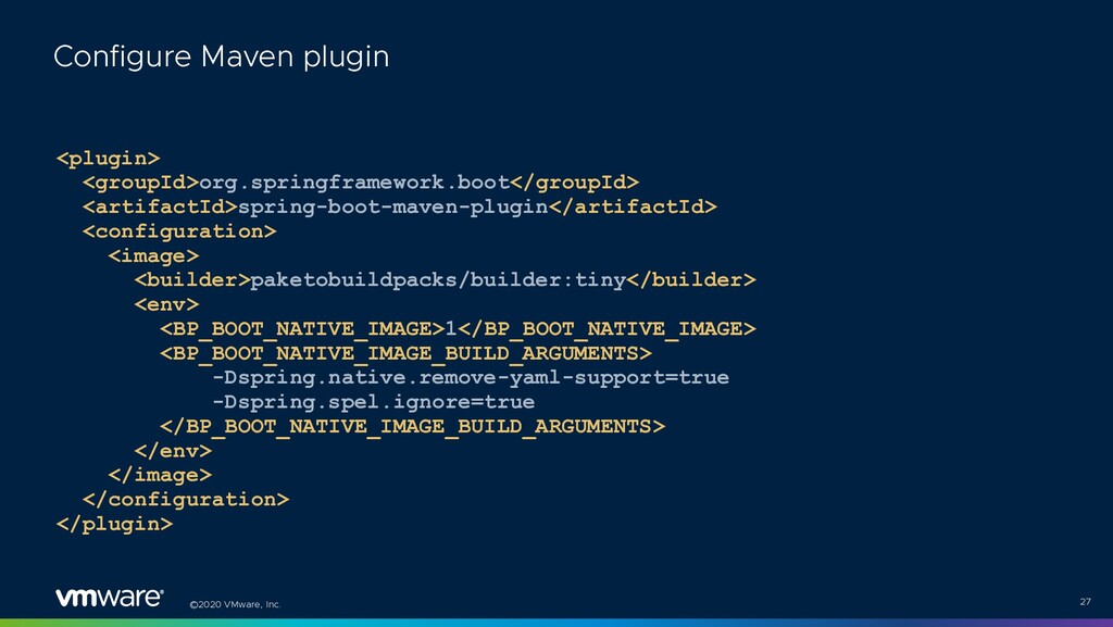 ©2020 VMware, Inc. <plugin> <groupId>org.spring...