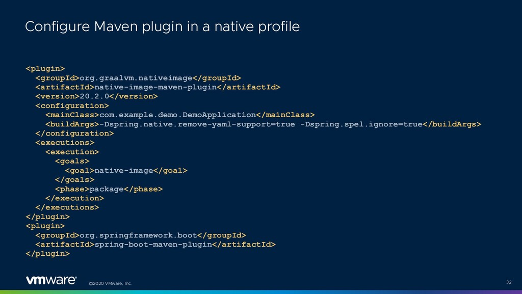 ©2020 VMware, Inc. <plugin> <groupId>org.graalv...