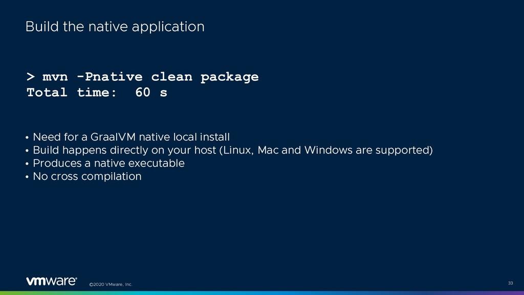 ©2020 VMware, Inc. > mvn -Pnative clean package...