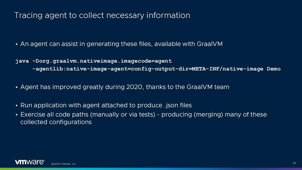 ©2020 VMware, Inc. • An agent can assist in gen...