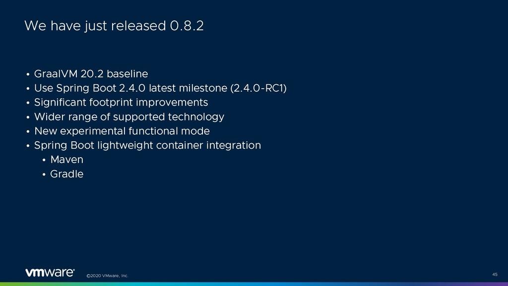 ©2020 VMware, Inc. • GraalVM 20.2 baseline • Us...