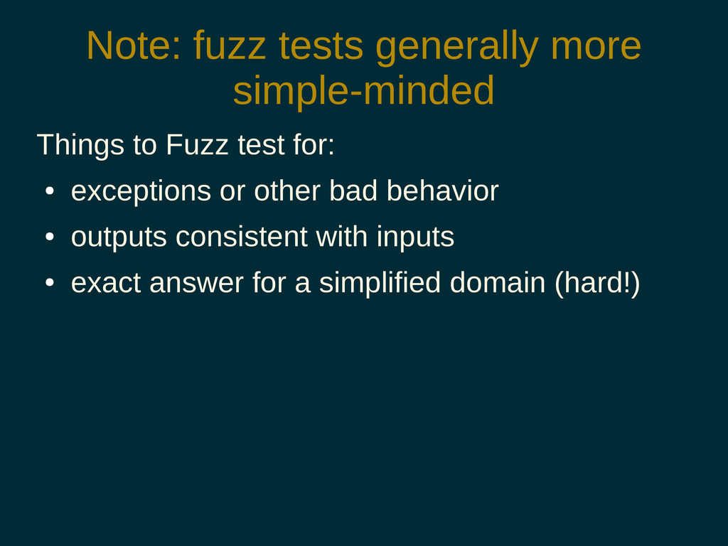 Note: fuzz tests generally more simple-minded T...