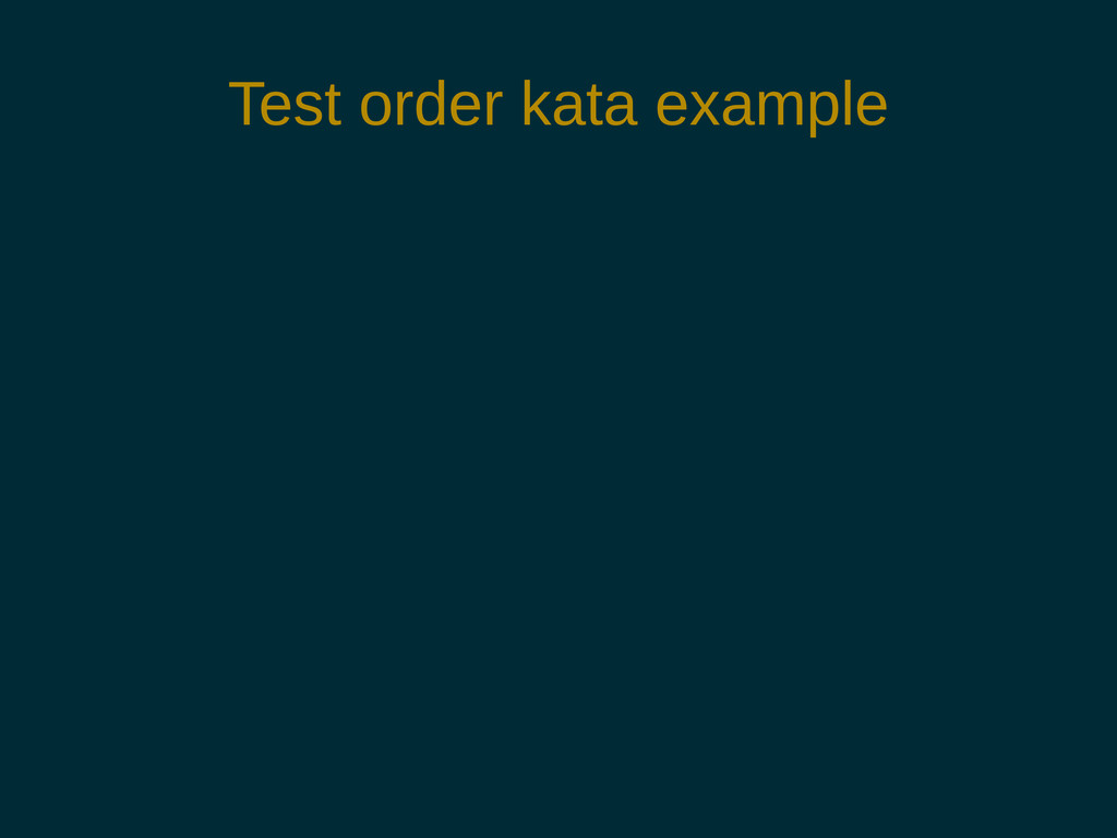 Test order kata example
