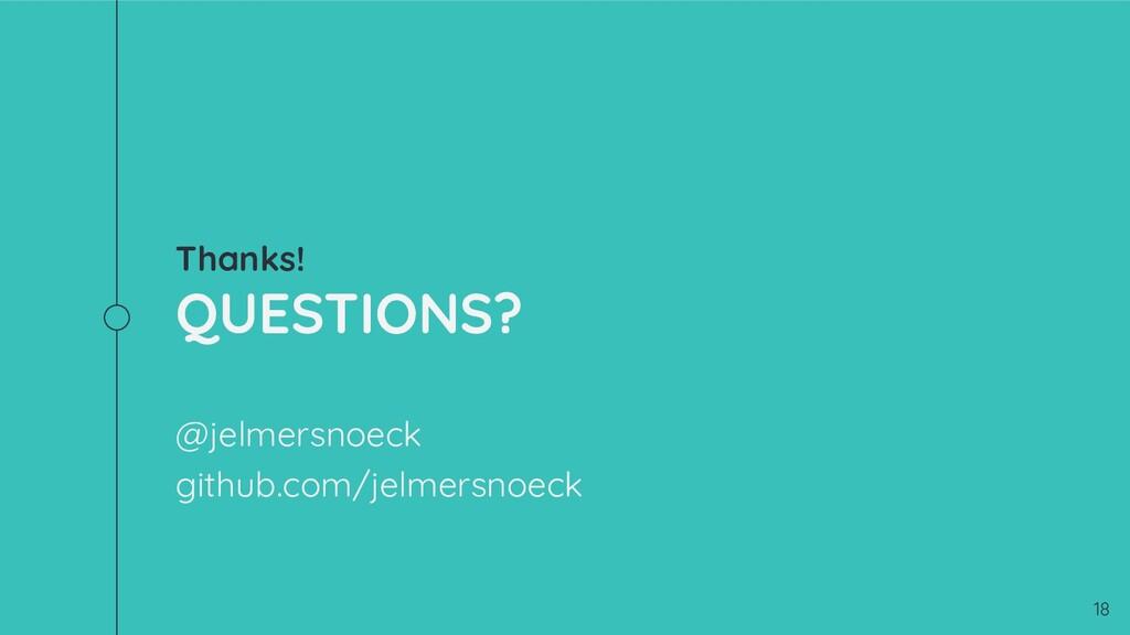 Thanks! QUESTIONS? @jelmersnoeck github.com/jel...