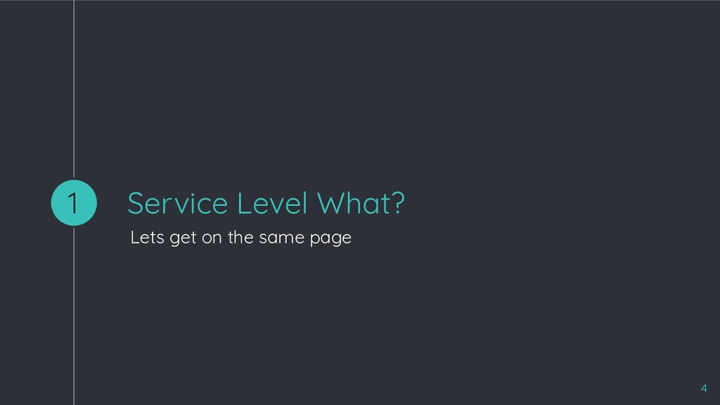 Service Level What? Lets get on the same page 1...