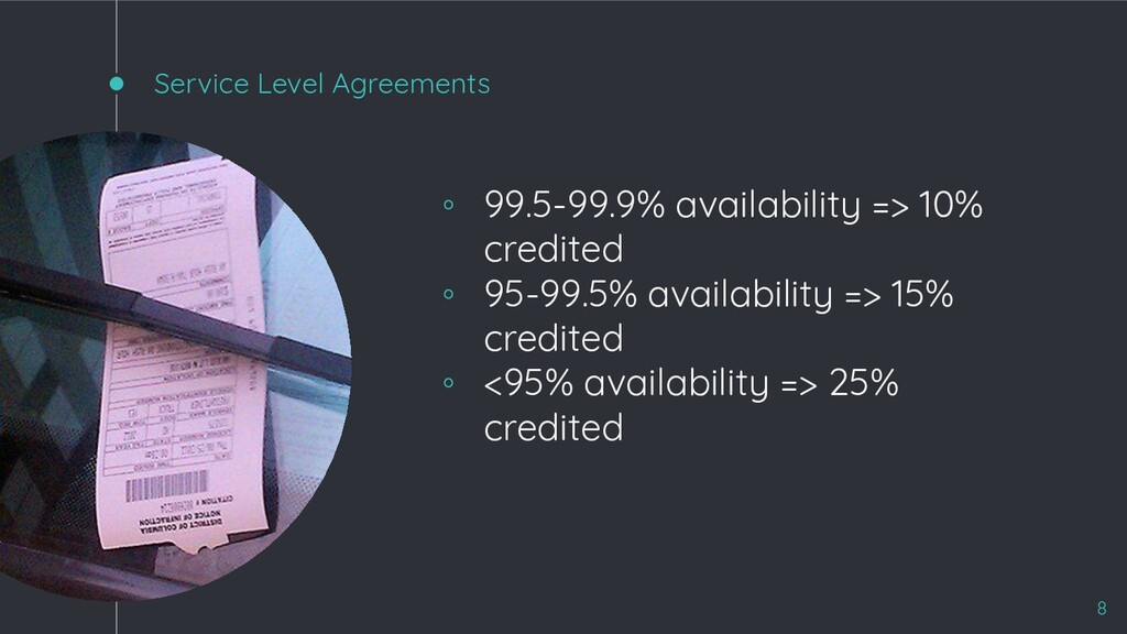 Service Level Agreements ◦ 99.5-99.9% availabil...