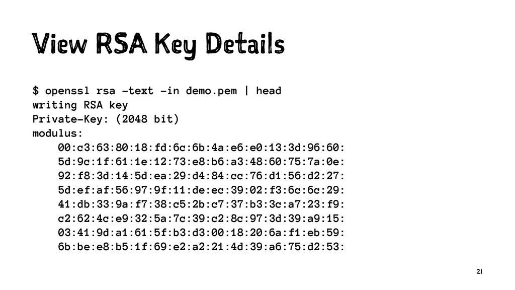 View RSA Key Details $ openssl rsa -text -in de...