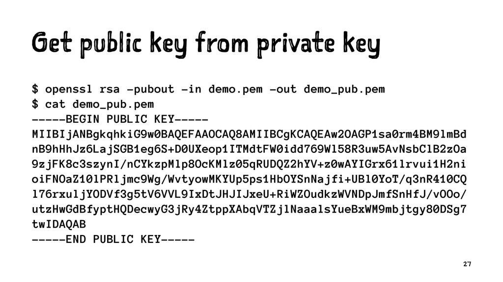 Get public key from private key $ openssl rsa -...