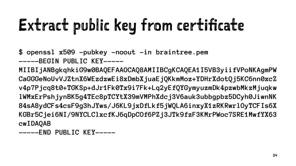 Extract public key from certificate $ openssl x...